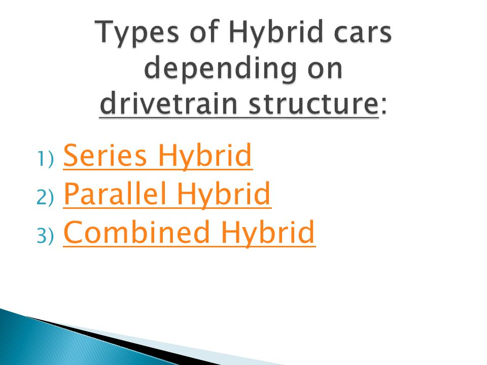 Types of Hybrid cars depending on drivetrain structure: