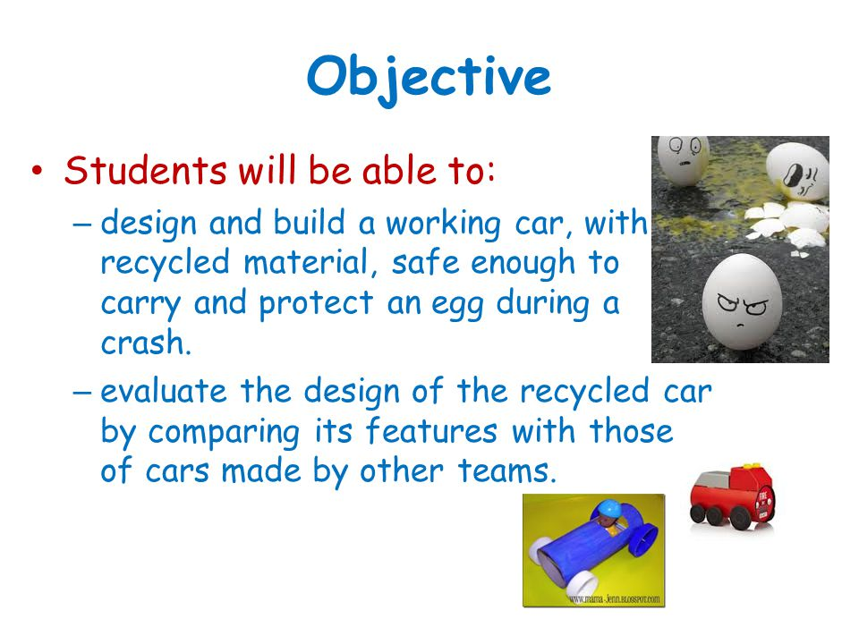Objective Students will be able to: