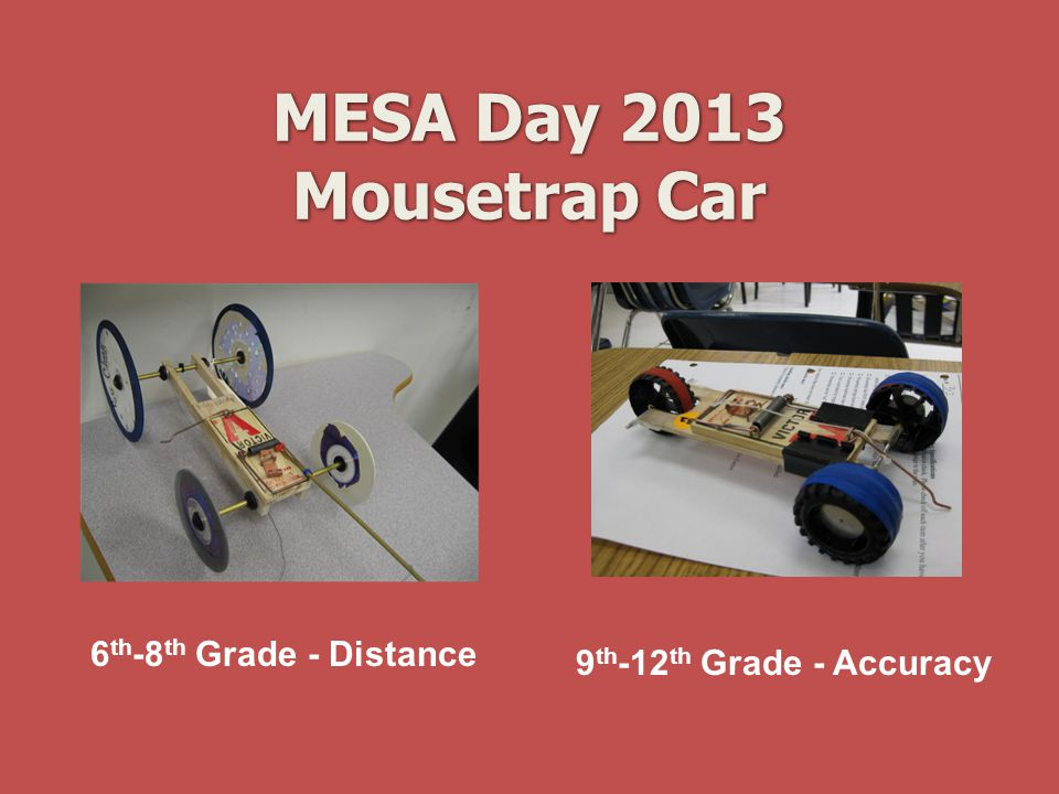 MESA Day 2013 Mousetrap Car 6th-8th Grade - Distance