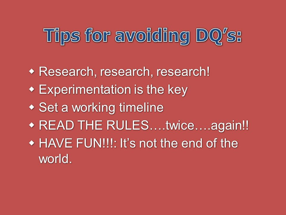 Tips for avoiding DQ's: