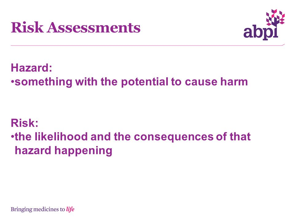 Risk Assessments Hazard: something with the potential to cause harm
