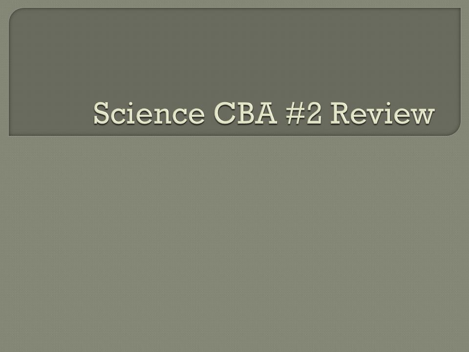 Science CBA #2 Review