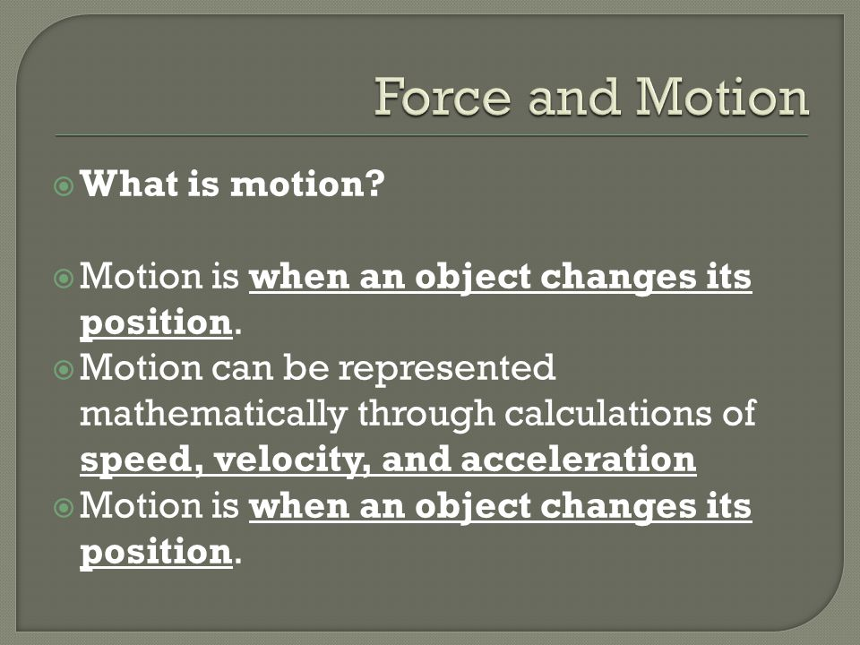 Force and Motion What is motion