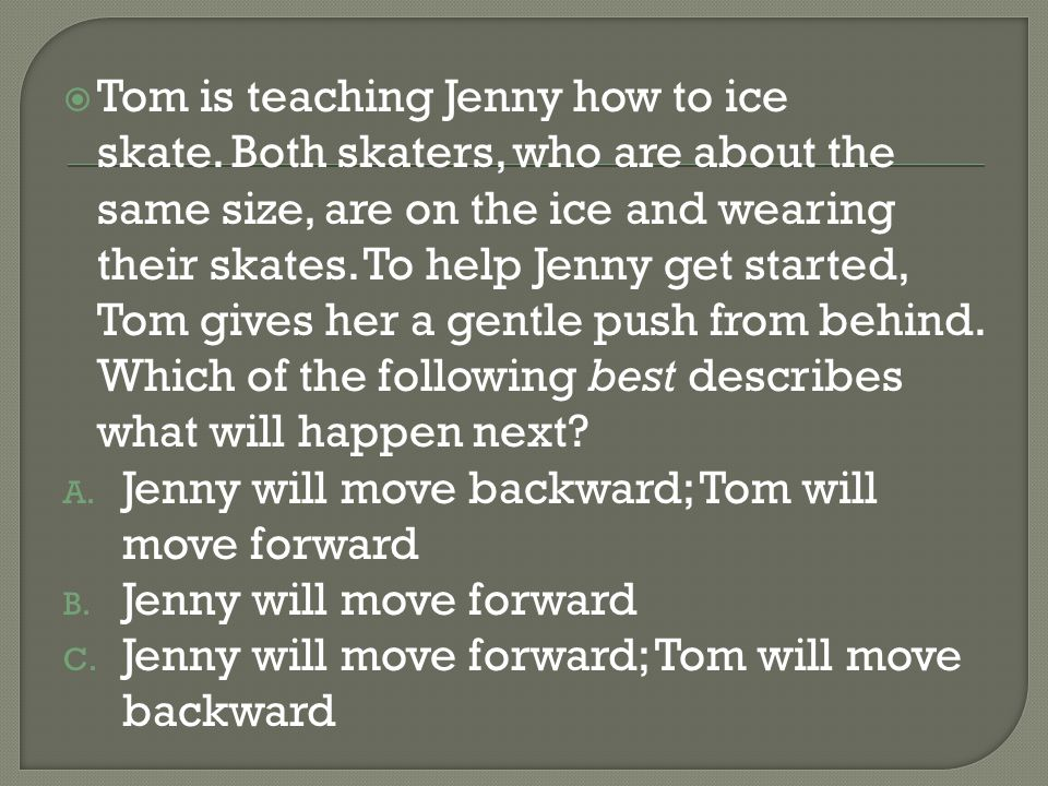 Tom is teaching Jenny how to ice skate