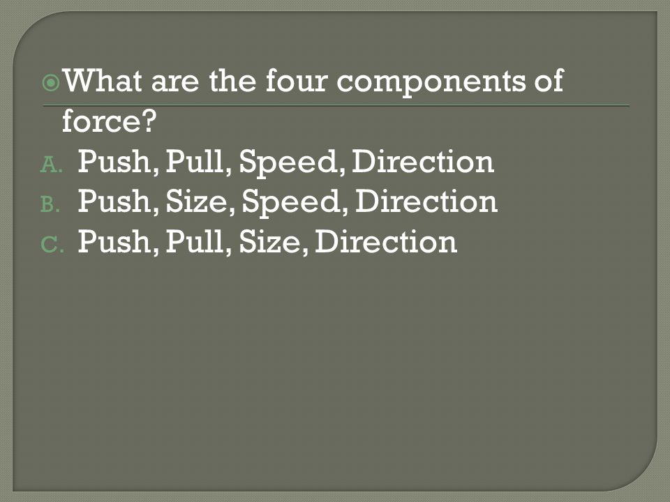 What are the four components of force