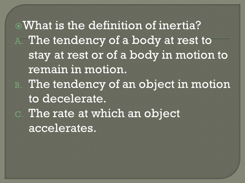 What is the definition of inertia