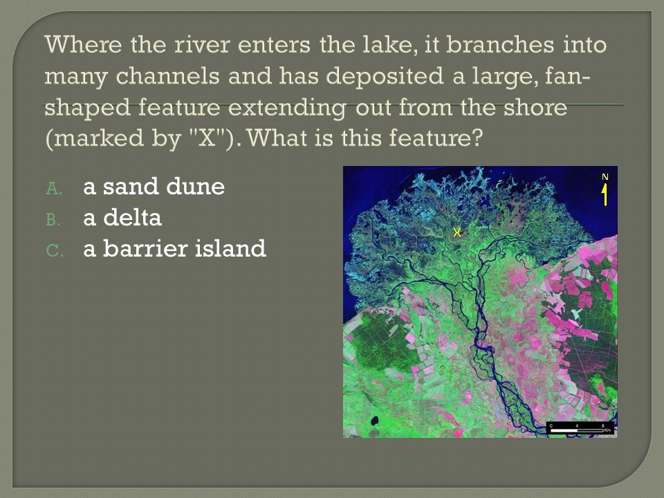 Where the river enters the lake, it branches into many channels and has deposited a large, fan-shaped feature extending out from the shore (marked by X ). What is this feature