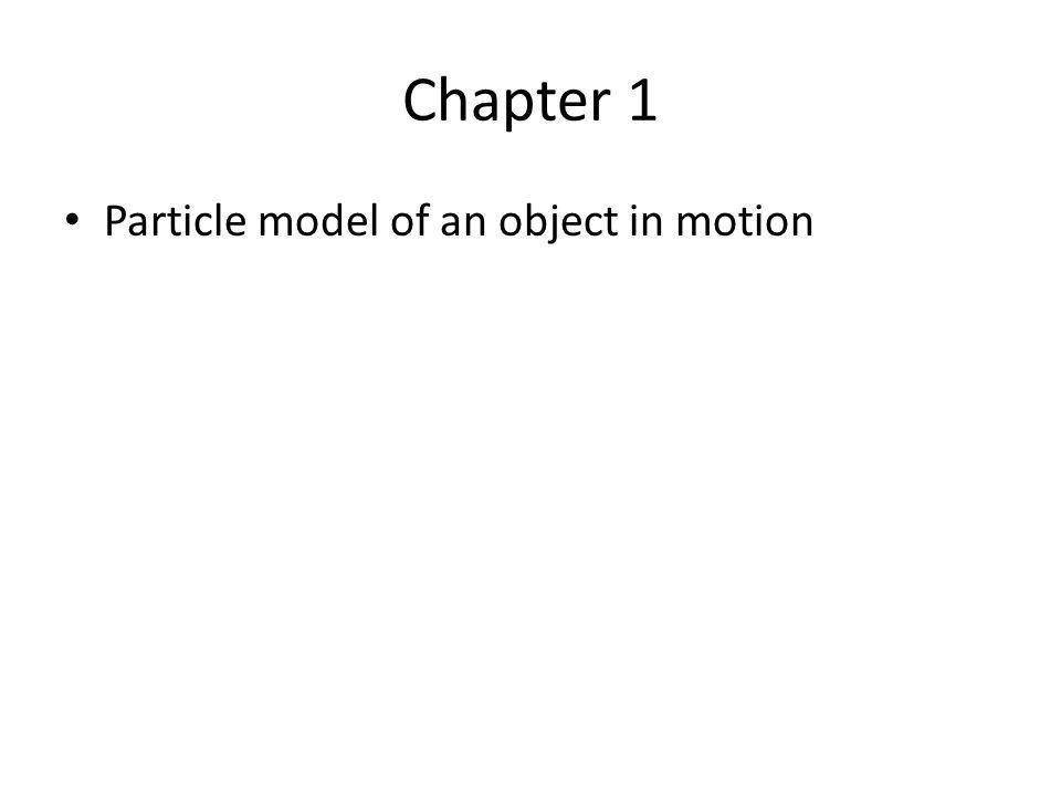 Chapter 1 Particle model of an object in motion
