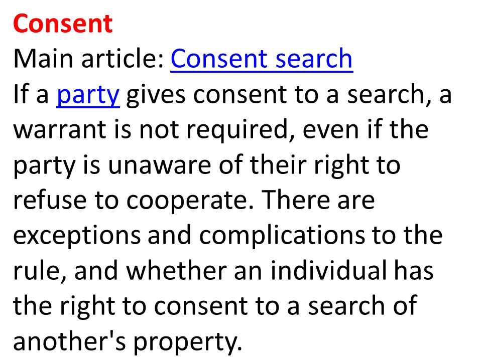 Consent Main article: Consent search.