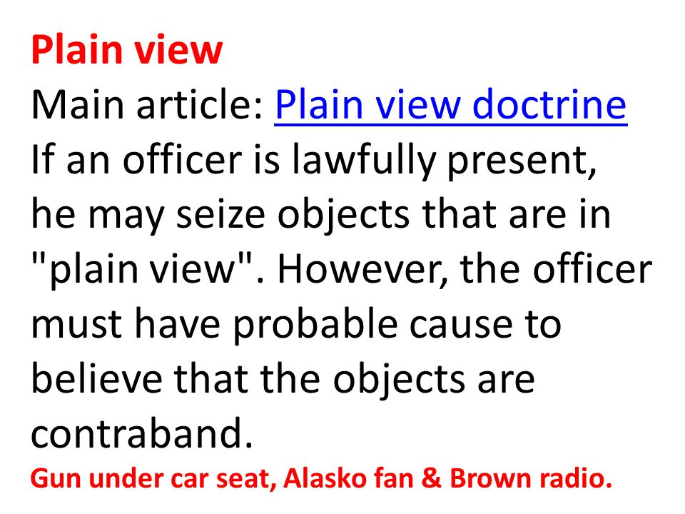 Plain view Main article: Plain view doctrine.