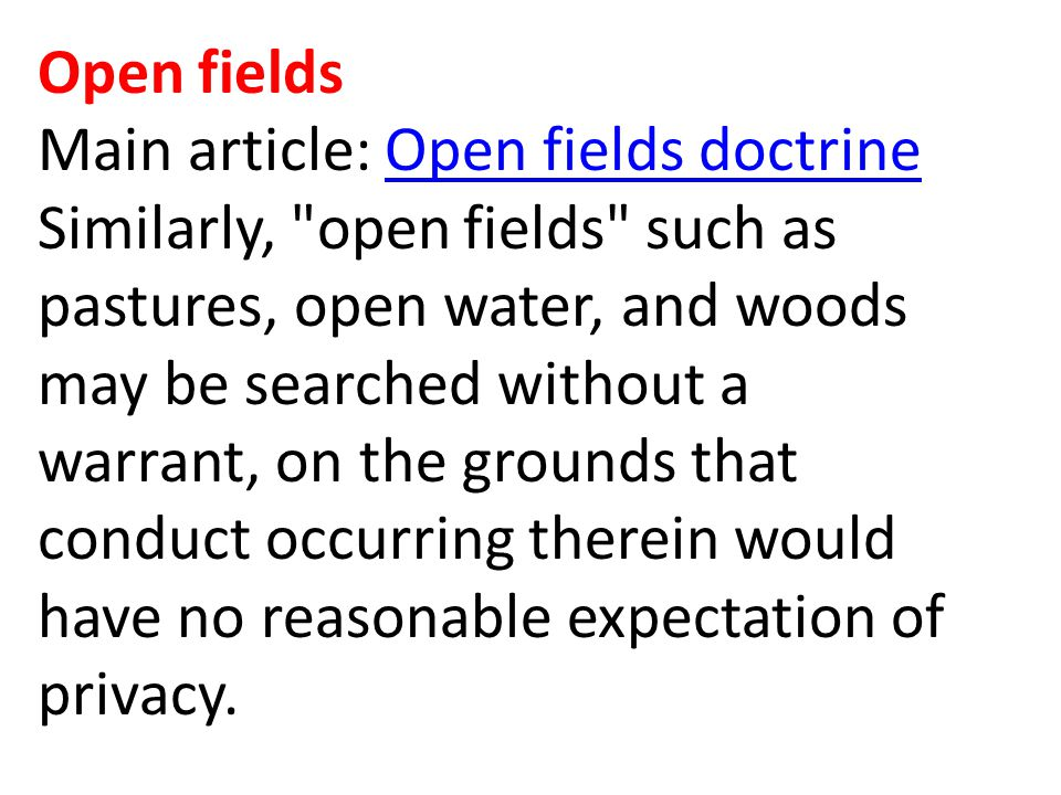 Open fields Main article: Open fields doctrine.