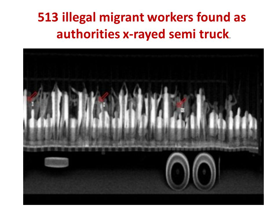 513 illegal migrant workers found as authorities x-rayed semi truck.