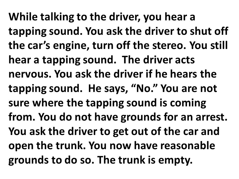 While talking to the driver, you hear a tapping sound