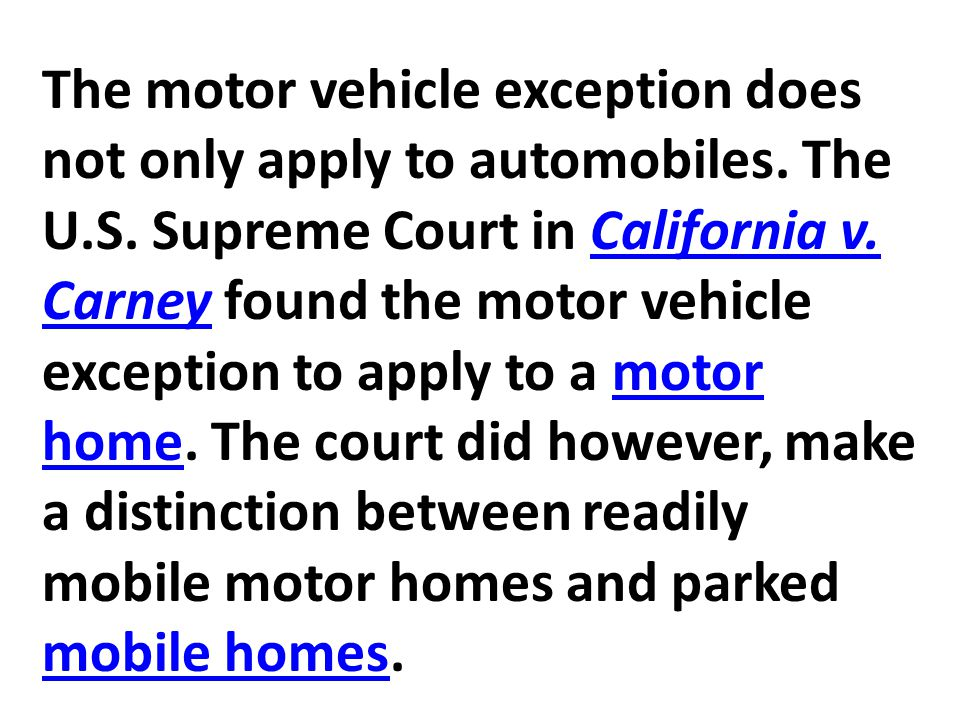 The motor vehicle exception does not only apply to automobiles. The U