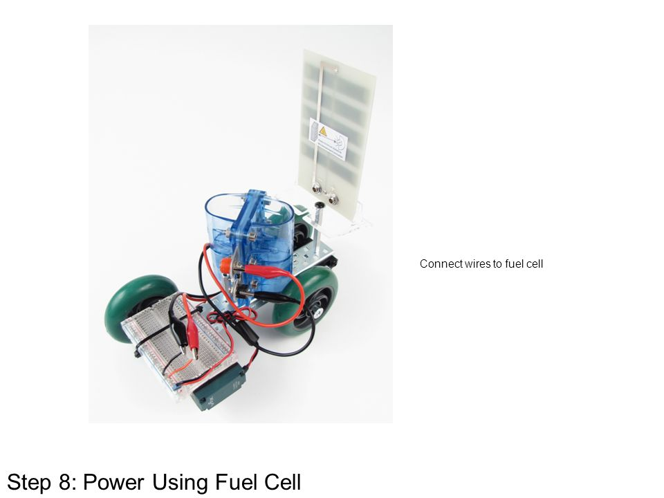 Step 8: Power Using Fuel Cell