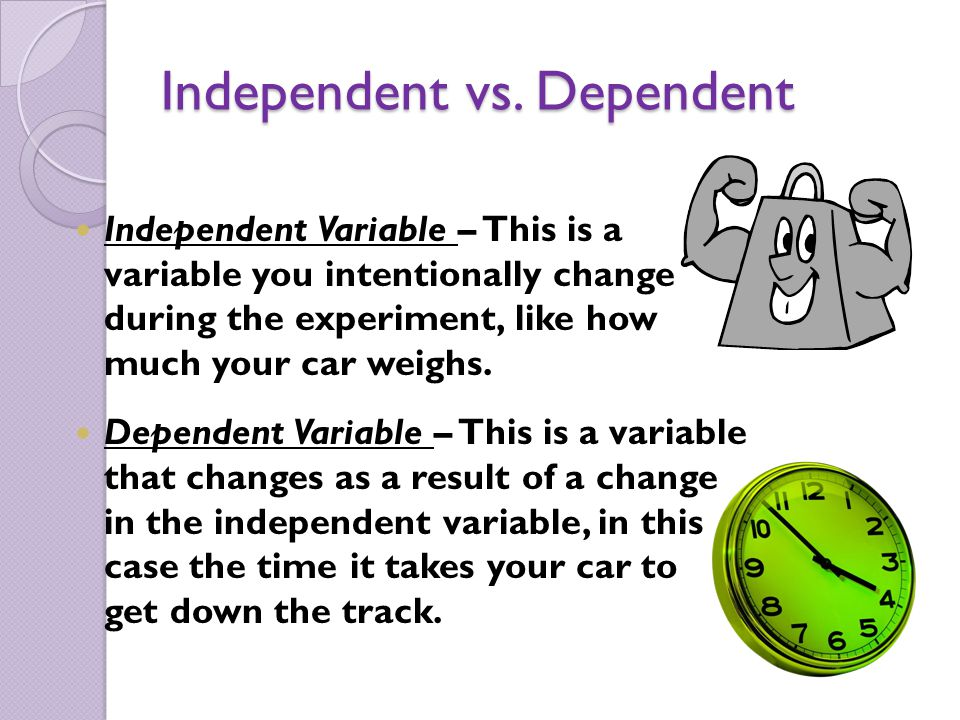 Independent vs. Dependent