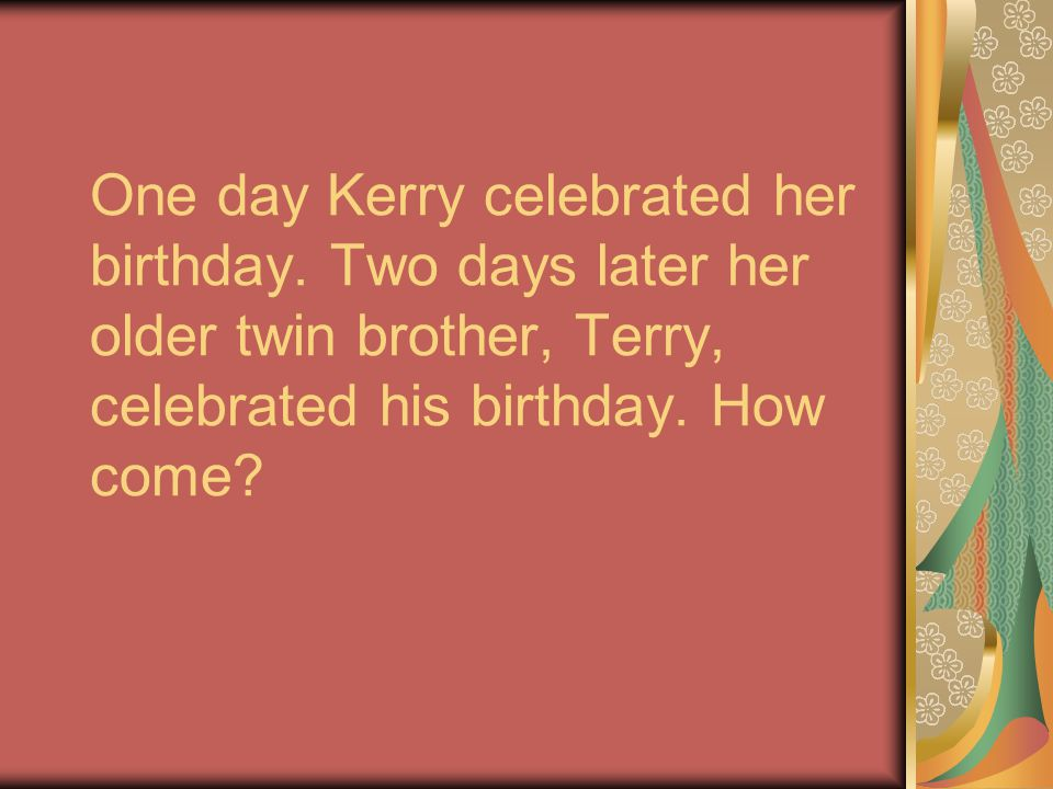 One day Kerry celebrated her birthday