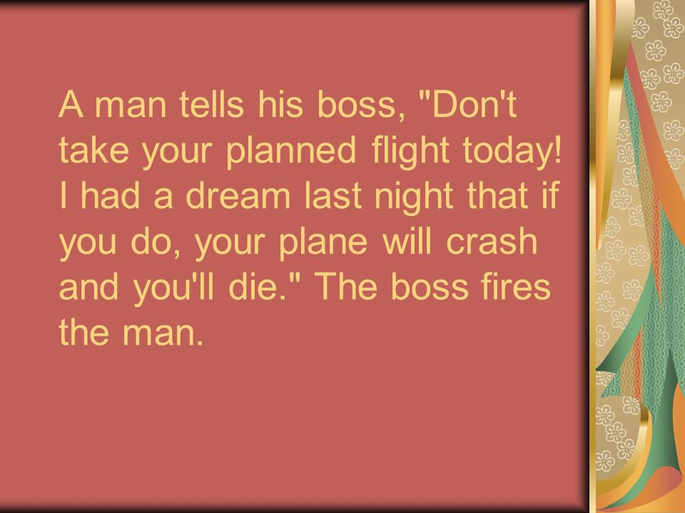 A man tells his boss, Don t take your planned flight today