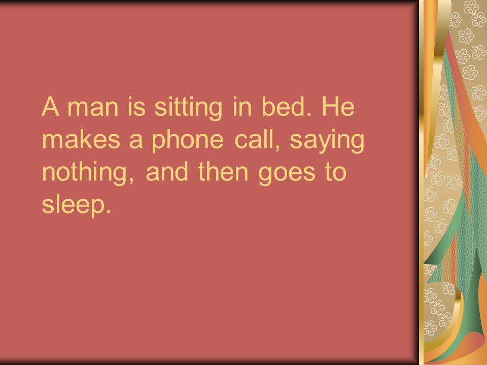 A man is sitting in bed. He makes a phone call, saying nothing, and then goes to sleep.
