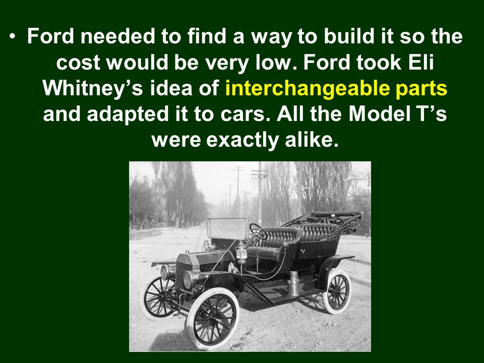 Ford needed to find a way to build it so the cost would be very low