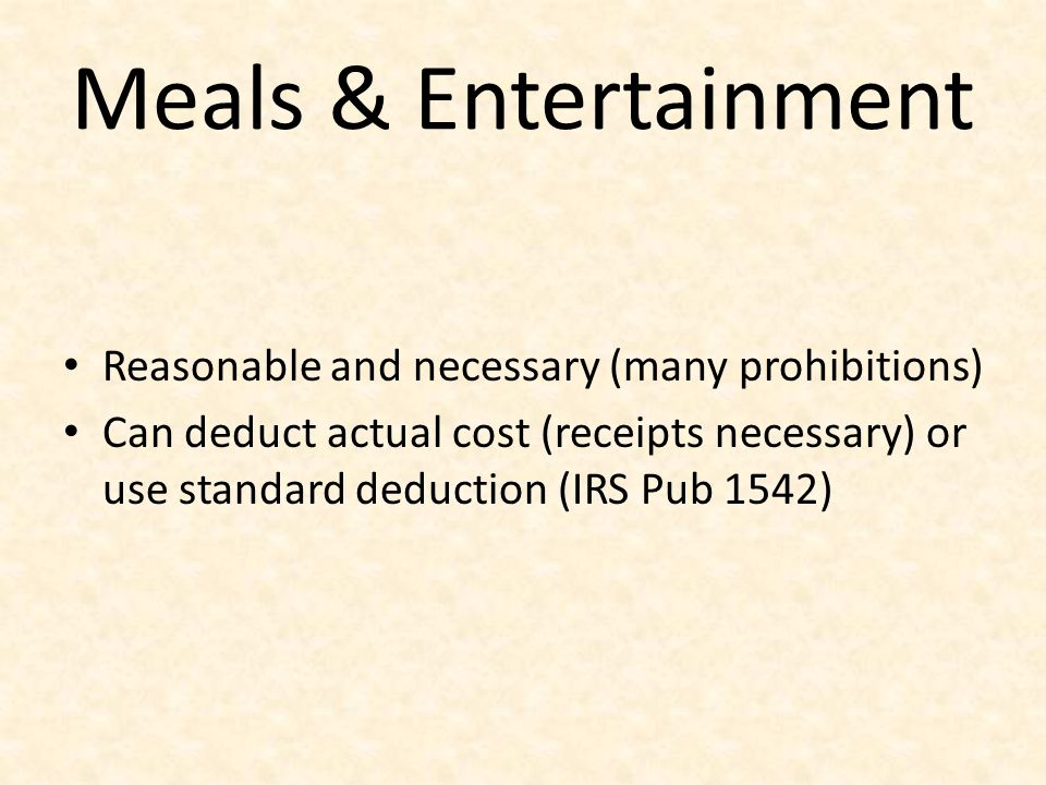 Meals & Entertainment Reasonable and necessary (many prohibitions)