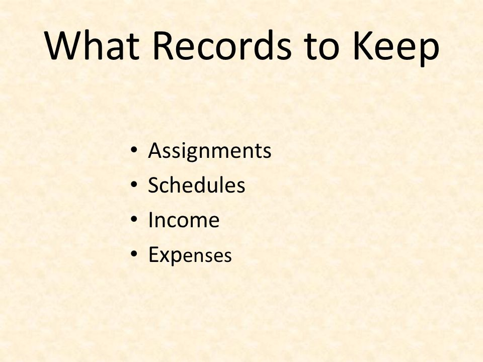 What Records to Keep Assignments Schedules Income Expenses