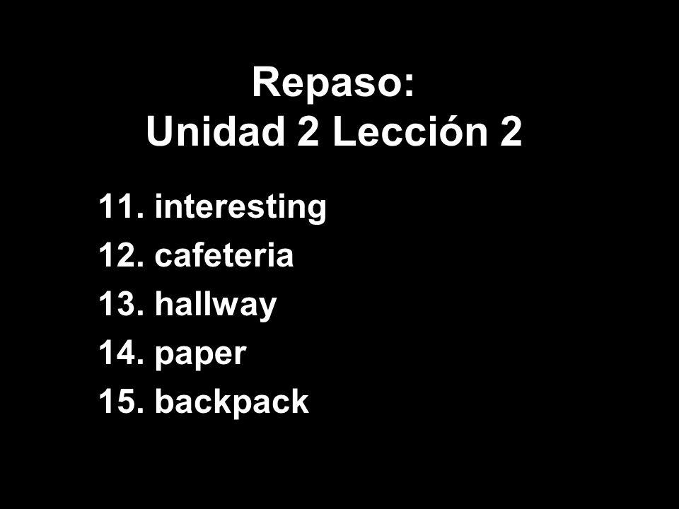 Repaso: Unidad 2 Lección 2