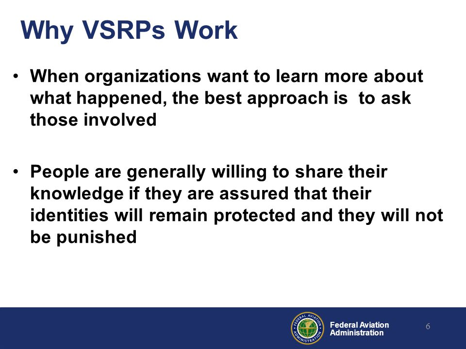 Why VSRPs Work When organizations want to learn more about what happened, the best approach is to ask those involved.