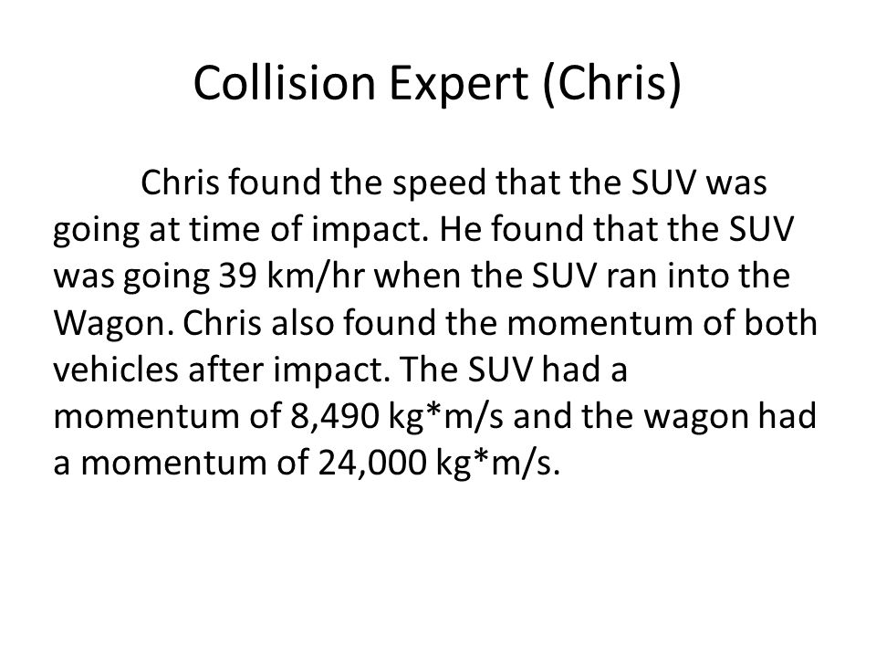 Collision Expert (Chris)