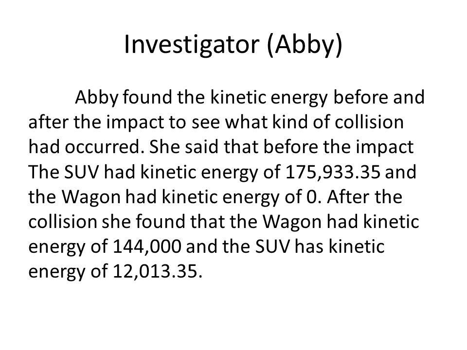 Investigator (Abby)