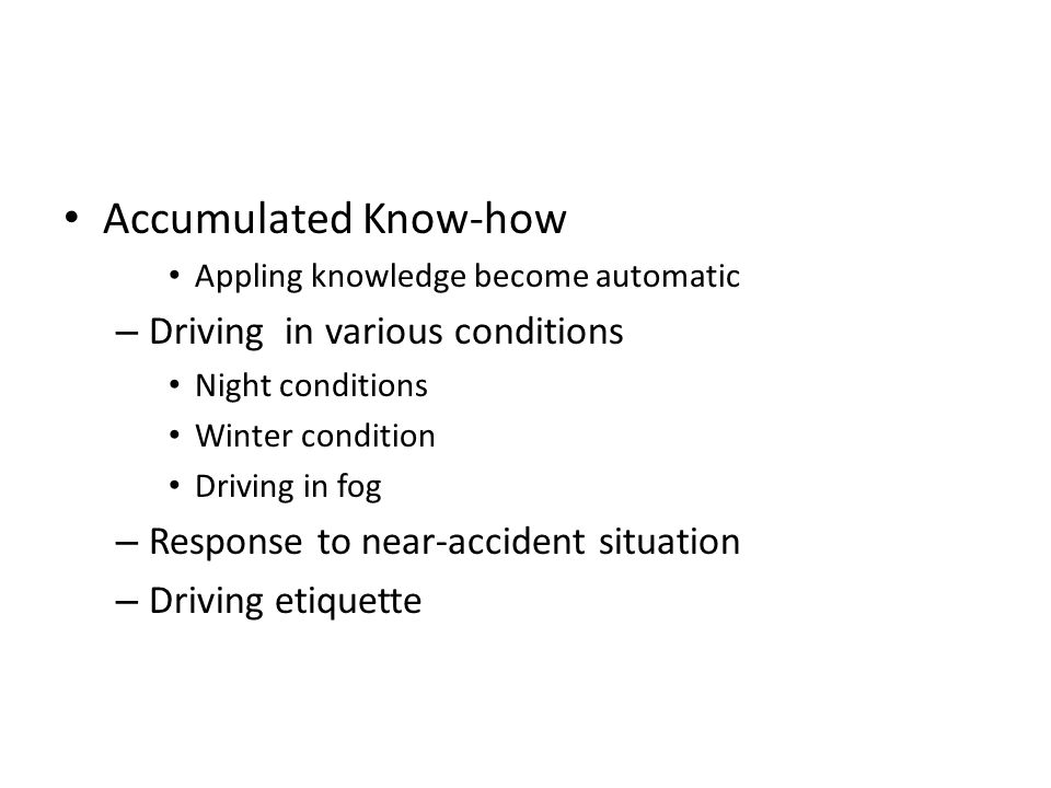 Accumulated Know-how Driving in various conditions