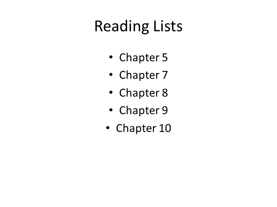 Reading Lists Chapter 5 Chapter 7 Chapter 8 Chapter 9 Chapter 10