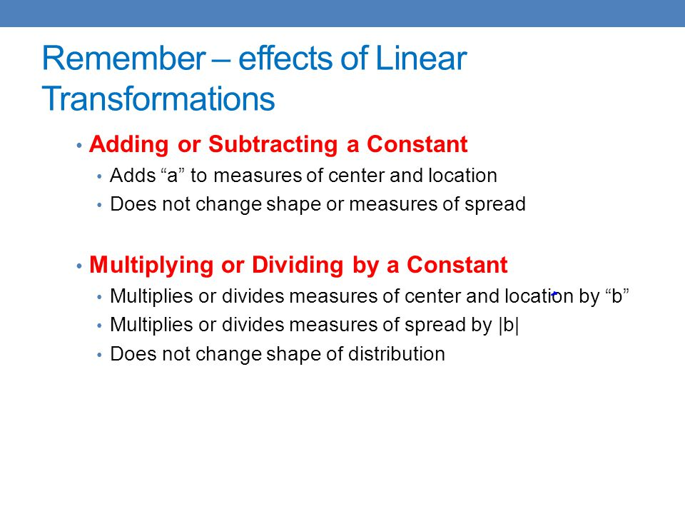 Remember – effects of Linear Transformations