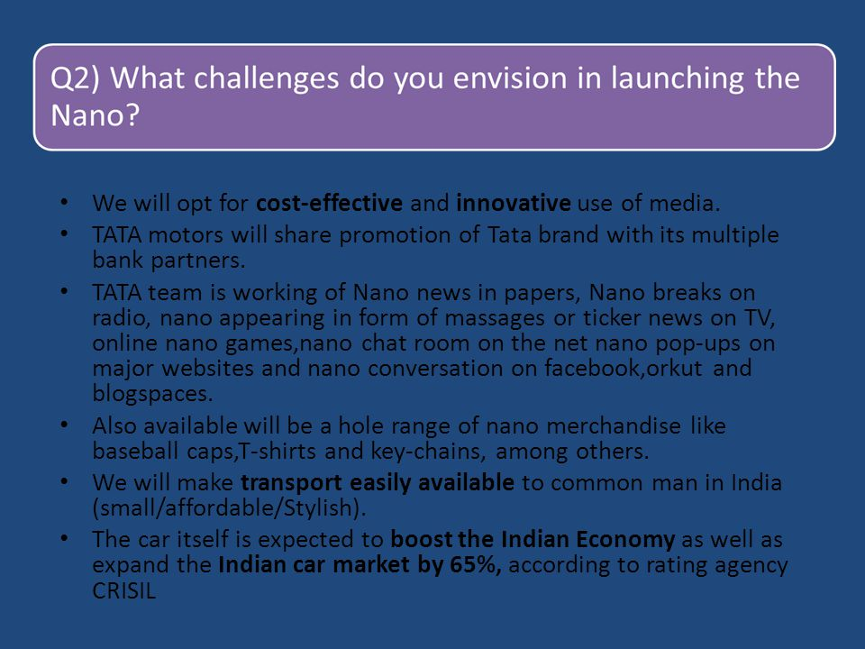 We will opt for cost-effective and innovative use of media.
