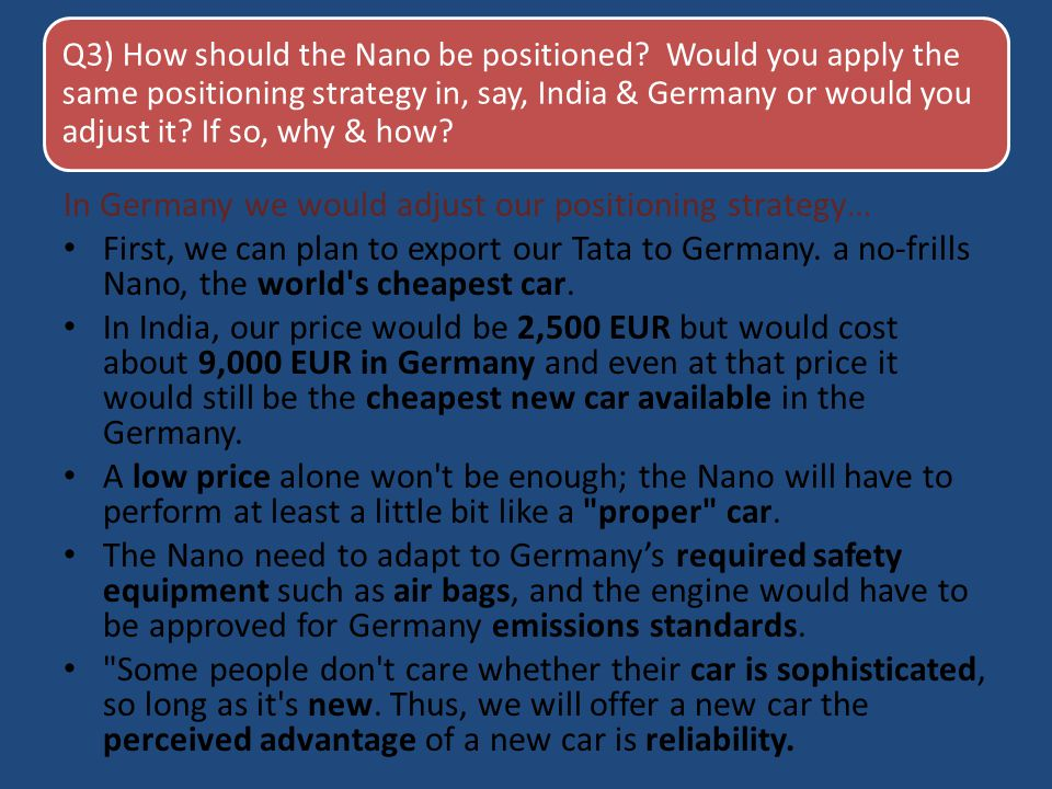In Germany we would adjust our positioning strategy…