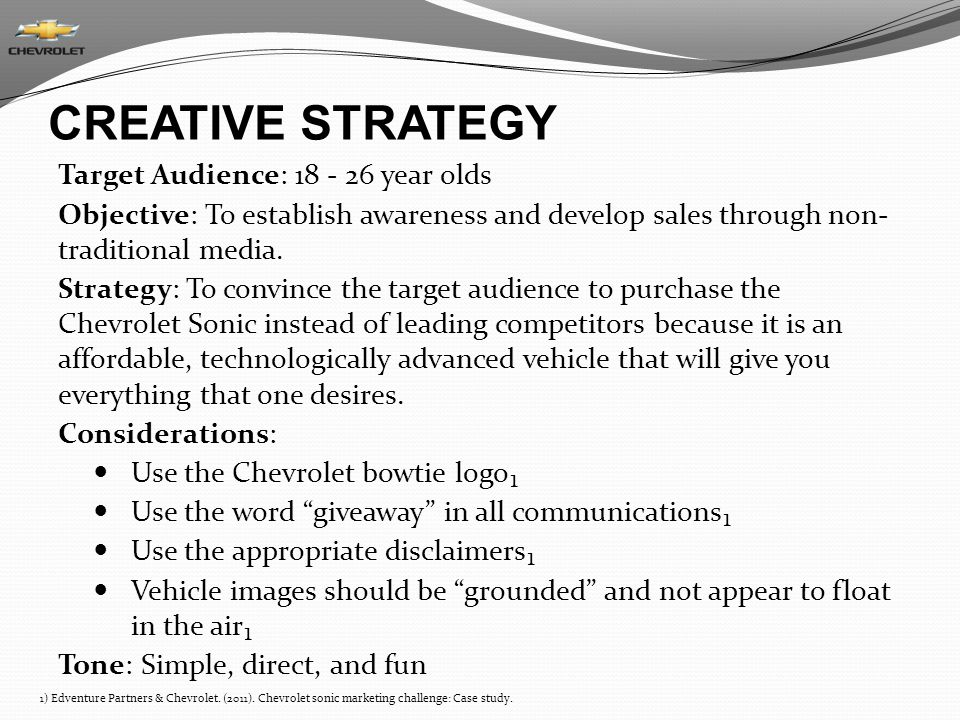 CREATIVE STRATEGY Target Audience: 18 - 26 year olds