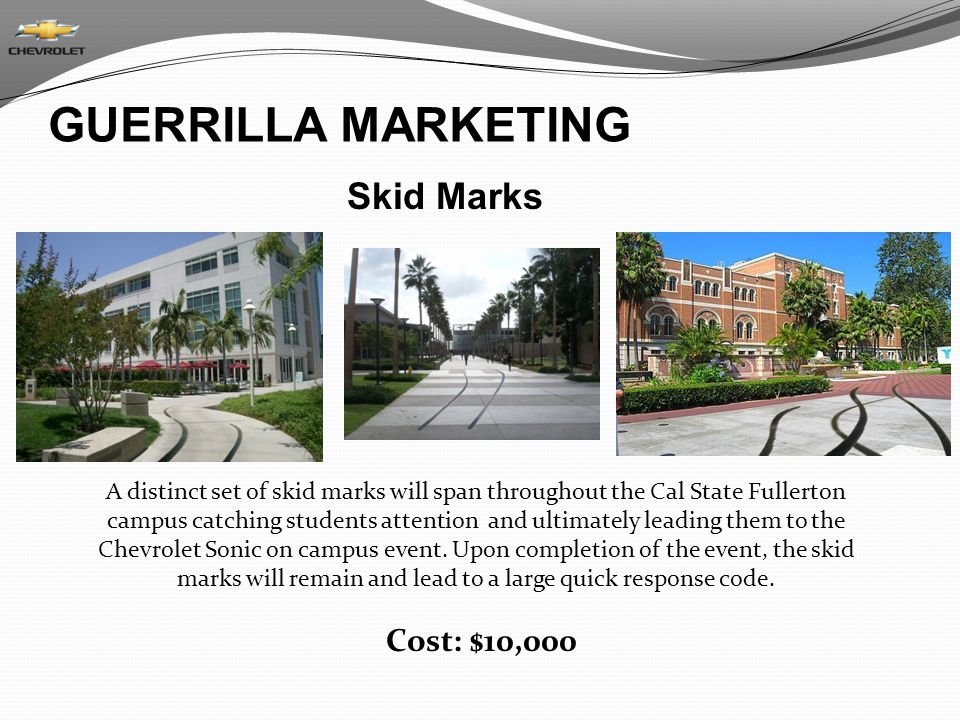 GUERRILLA MARKETING Skid Marks Cost: $10,000