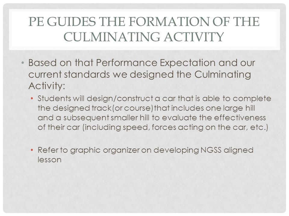 PE guides the formation of the culminating activity