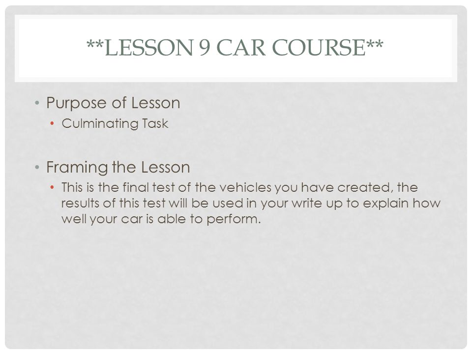 **Lesson 9 Car Course** Purpose of Lesson Framing the Lesson