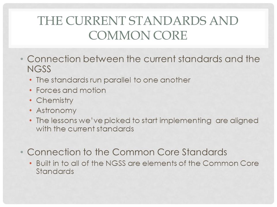 The current standards and Common Core