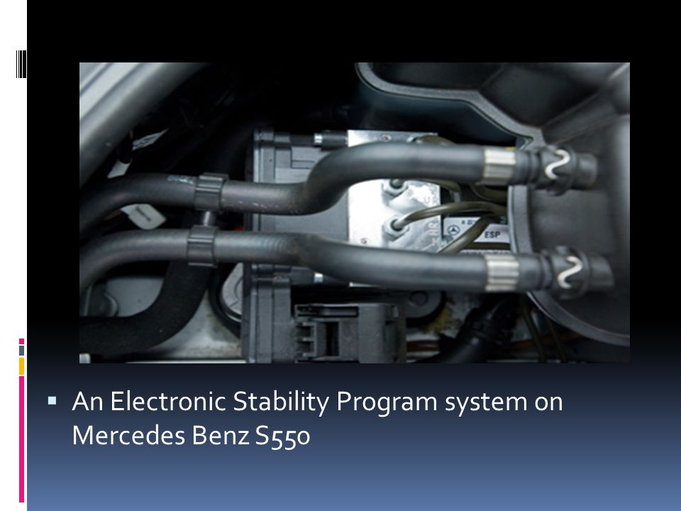 An Electronic Stability Program system on Mercedes Benz S550