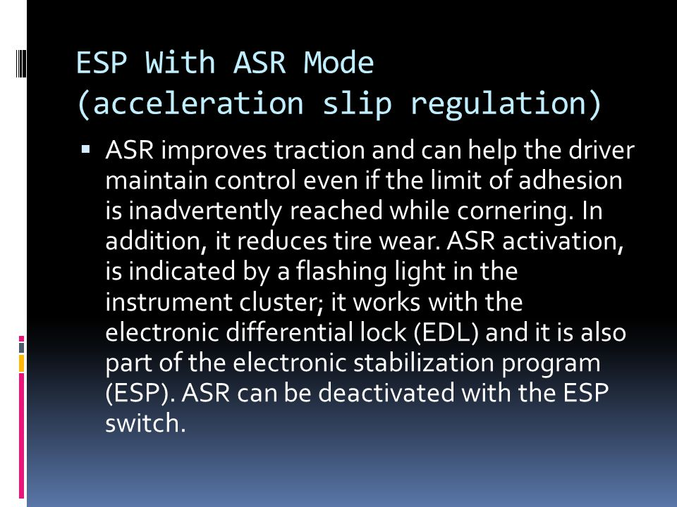 ESP With ASR Mode (acceleration slip regulation)