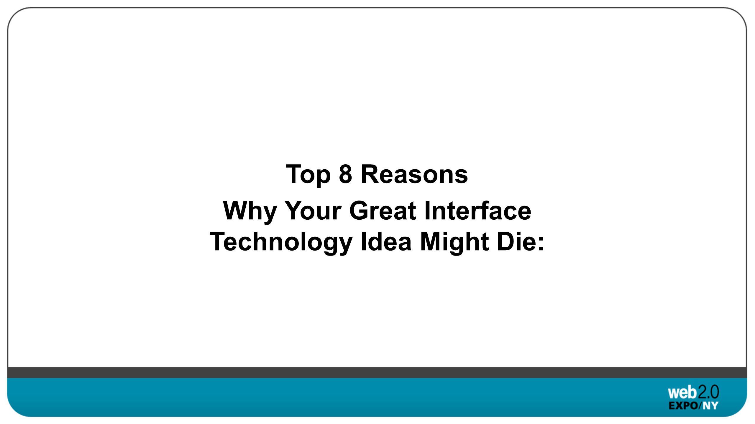 Why Your Great Interface Technology Idea Might Die: