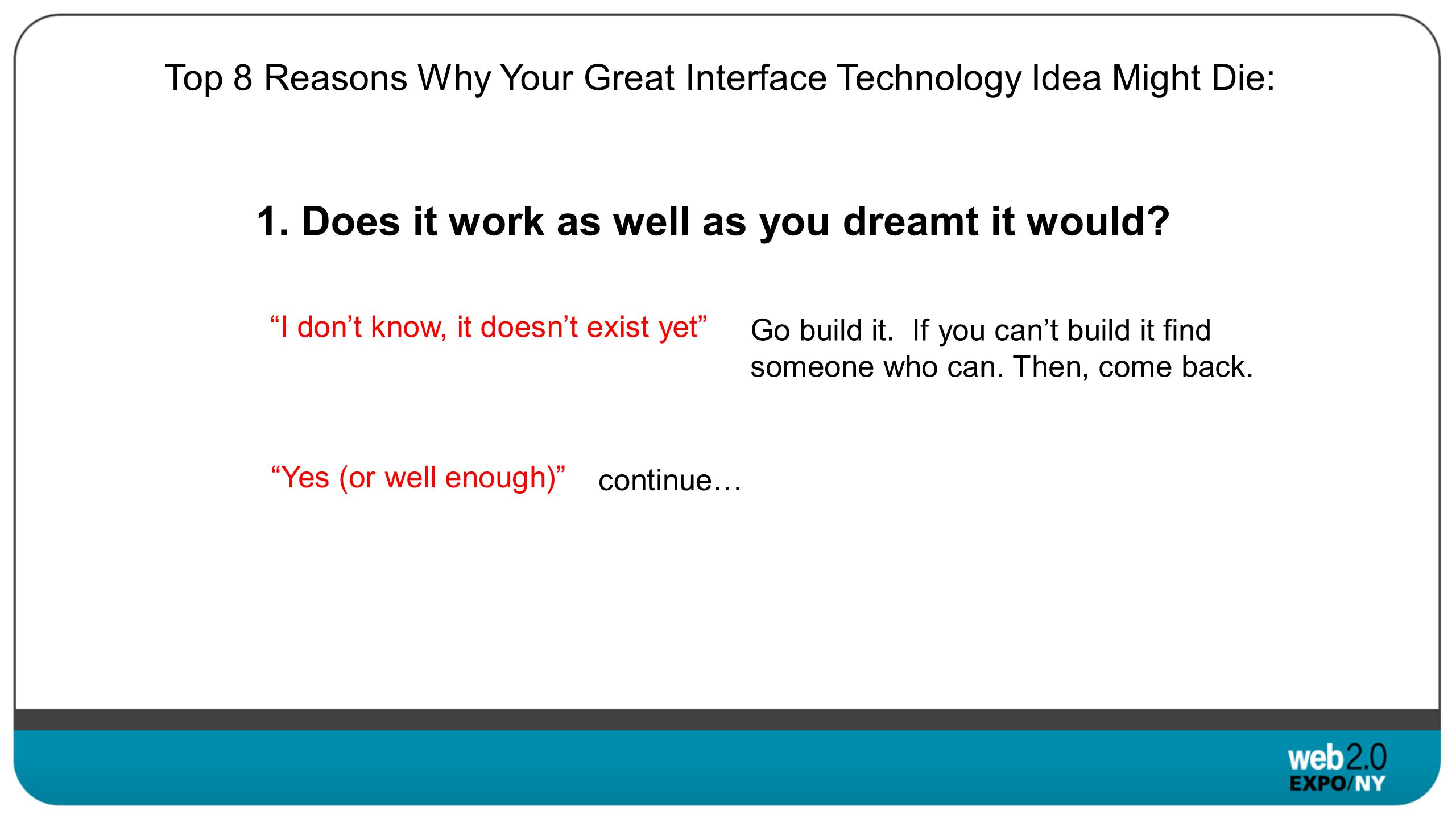 Top 8 Reasons Why Your Great Interface Technology Idea Might Die: