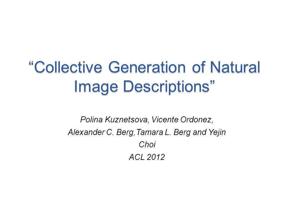 Collective Generation of Natural Image Descriptions