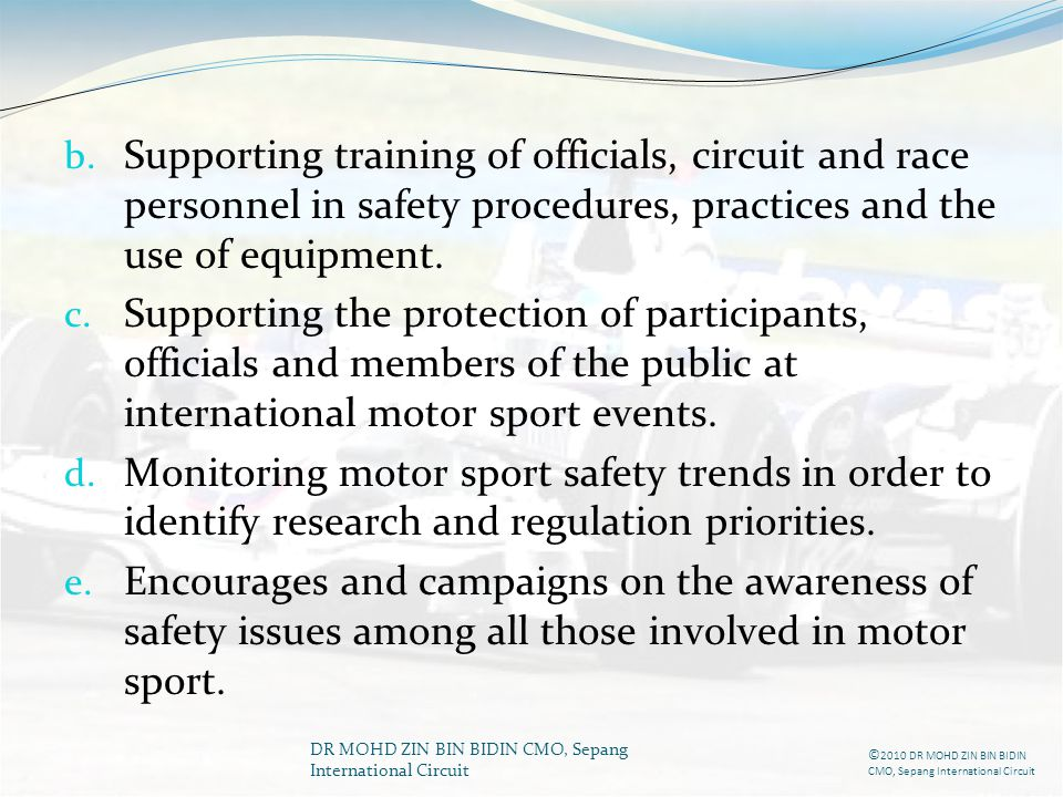 Supporting training of officials, circuit and race personnel in safety procedures, practices and the use of equipment.