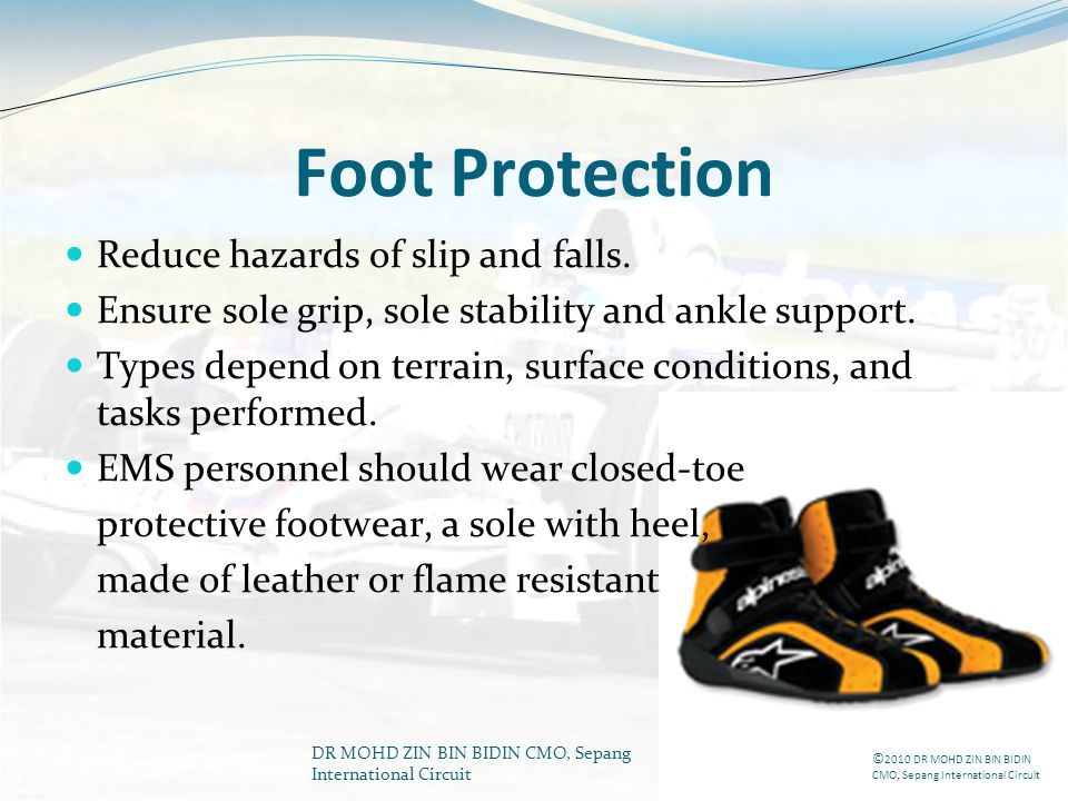 Foot Protection Reduce hazards of slip and falls.