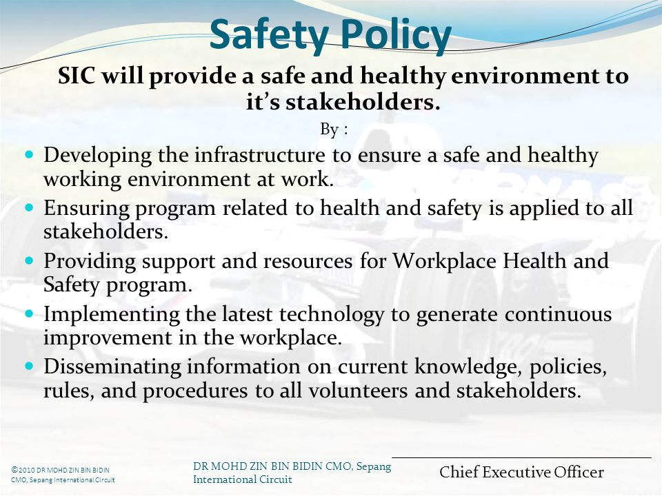 SIC will provide a safe and healthy environment to it's stakeholders.