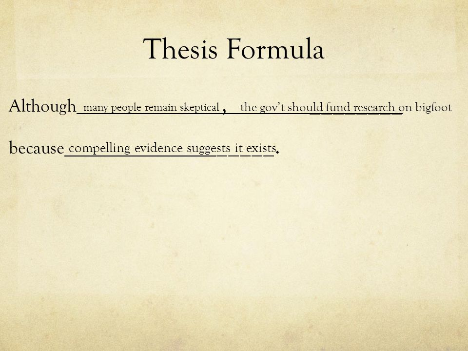 Thesis Formula Although , ________ because _____.