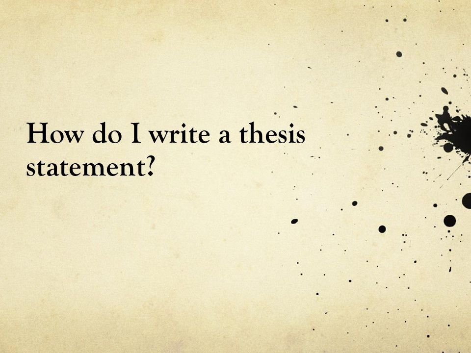 How do I write a thesis statement
